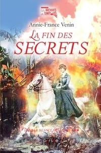 Annie-France Venin - La fin des secrets.