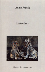 Annie Franck - Entrelacs - Résonances transférentielles.