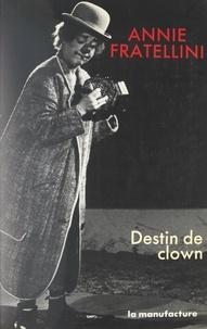 Annie Fratellini et Berthe Judet - Destin de clown.