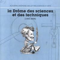 Annie Friche - La Drôme des sciences et des techniques (1850-2008).