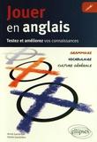 Annie Gandrillon et Daniel Gandrillon - Jouer en anglais - Testez et améliorez votre anglais : grammaire, vocabulaire, culture générale.