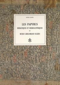 Annie Gasse - Les papyrus hiératiques et hiéroglyphiques du Museo Gregoriano Egizio.