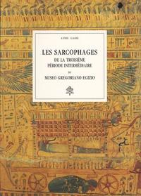 Annie Gasse - Les sarcophages de la troisième période intermédiare du Museo Gregoriano Egizio.