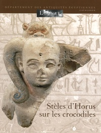 Les stèles d'Horus sur les crocodiles - Annie Gasse |