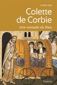 Annie Gay - Colette de Corbie - Une nomade de Dieu.