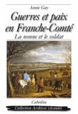 Annie Gay - Guerres et paix en Franche-Comté - La nonne et le soldat.