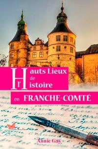 Annie Gay - Hauts lieux de l'histoire en Franche-Comté.