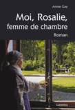 Annie Gay - Moi, Rosalie, femme de chambre.