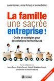 Annie Germain et Annie Richard - La famille, une sacrée entreprise ! - Outils et stratégies pour des relations harmonieuses.