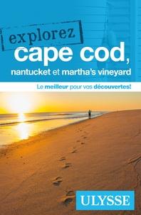 Annie Gilbert - Explorez Cape Cod, Nantucket et Martha's Vineyard.