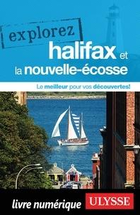 Annie Gilbert et Benoît Prieur - Explorez Halifax et la Nouvelle-Ecosse.