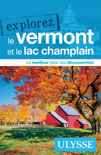 Annie Gilbert - Explorez le Vermont et le lac Champlain.