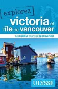 Annie Gilbert et Marylène Têtu - Explorez Victoria et lîle de Vancouver.