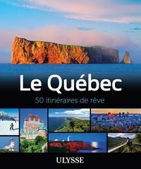 Annie Gilbert - Le Québec - 50 itinéraires de rêve.