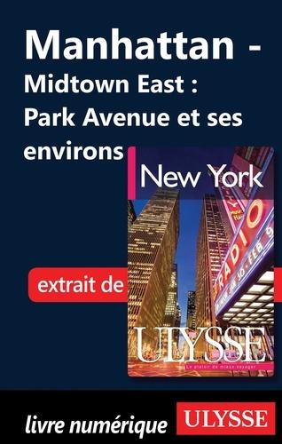 New York. Manhattan : Midtown East ; Park Avenue et ses environs 6e édition