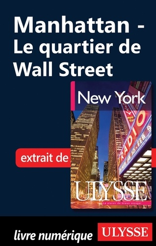 Annie Gilbert et Pierre Ledoux - New York - Manhattan : le quartier de Wall Street.