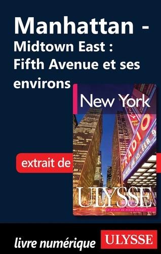 New York. Manhattan : Midtown East ; Fifth Avenue et ses environs 6e édition