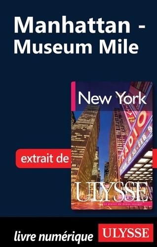 New York. Manhattan : Museum Mile 6e édition