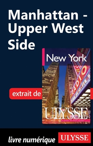 New York. Manhattan : Upper West Side 6e édition