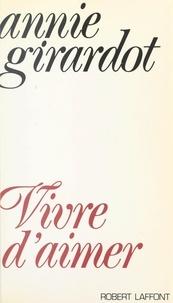 Annie Girardot et André Coutin - Vivre d'aimer.