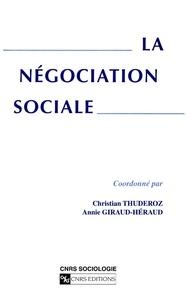Annie Giraud-Heraud et Christian Thuderoz - La négociation sociale.
