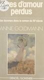 Annie Goldmann - Rêves d'amour perdus - Les femmes dans le roman du XIXe siècle.