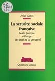 Annie Gollot - La Sécurité sociale française - Guide pratique à l'usage des services du personnel.