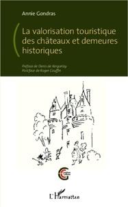 Annie Gondras - La valorisation touristique des châteaux et demeures historiques.