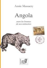 Annie Gonzalès Massacry - Angola - Entre les brumes de nos mémoires.