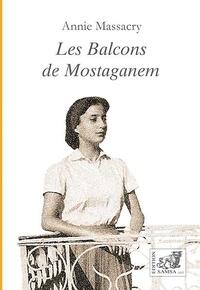 Annie Gonzalès Massacry - Les Balcons de Mastaganem.