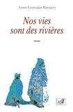 Annie Gonzalès Massacry - Nos vies sont des rivières.