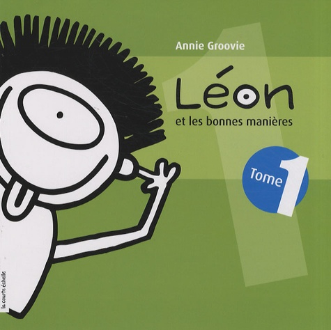 Léon et les bonnes manières. Tome 1 - Annie Groovie