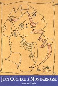 Annie Guédras et Pierre Chanel - Jean Cocteau à Montparnasse - Ailleurs & après.