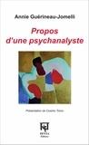 Annie Guérineau-Jomelli - Propos d'une psychanalyste.