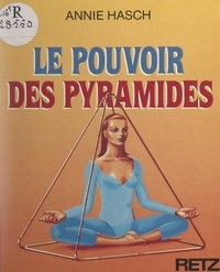 Annie Hasch - Le pouvoir des pyramides.