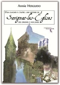 Annie Herguido - D'un clocher à l'autre : Savignac-les-Églises des origines à nos jours.