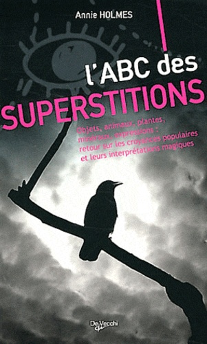 Annie Holmes - L'ABC des superstitions.