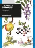 Annie Hovanessian - Aquarelle botanique - Technique sèche.