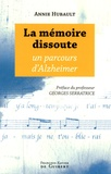 Annie Hubault - La mémoire dissoute - Un parcours d'Alzheimer.