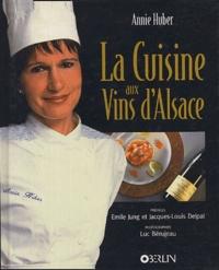 Annie Huber et Luc Bérujeau - La cuisine aux vins d'Alsace.