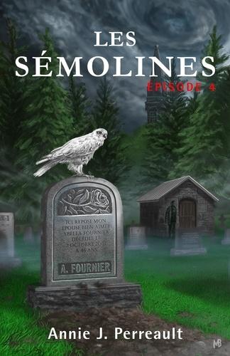 Annie J. Perreault - Les Sémolines - Épisode 4 - Épisode 4.