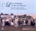 Annie Jacques - La vie balnéaire en baie de Somme - Le Crotoy au temps de Guerlain, Jules Verne, Colette et Toulouse-Lautrec. Exposition réalisée par l'association Sauvegarde.