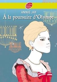 Annie Jay - A la poursuite d'Olympe.