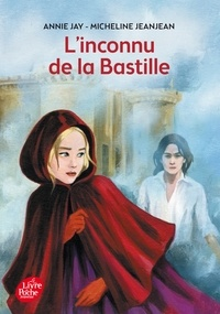 Annie Jay et Micheline Jeanjean - L'inconnu de la Bastille.