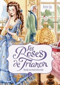 Annie Jay - Les roses de Trianon, Tome 02 - Roselys au service de la reine.