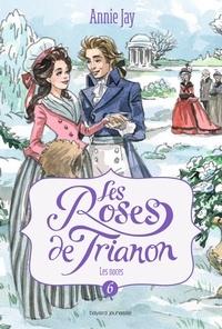 Annie Jay - Les roses de Trianon, Tome 06 - Les noces.