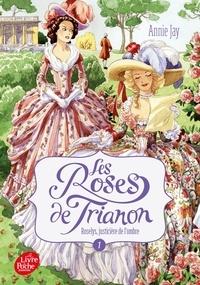 Ebook gratuit au format pdf télécharger Les Roses de Trianon Tome 1 MOBI FB2 PDF 9782019110192 in French par Annie Jay