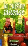 Annie-Jeanne Bertrand et Bernard Bertrand - La cuisine sauvage Coffret 2 volumes : La cuisine sauvage au jardin ; La cuisine sauvage des haies et des talus.