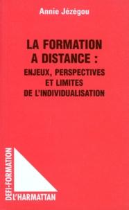 Annie Jézégou - La formation à distance - Enjeux, perspectives et limites de l'individualisation.