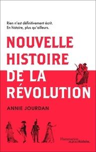Annie Jourdan - Nouvelle histoire de la Révolution.
